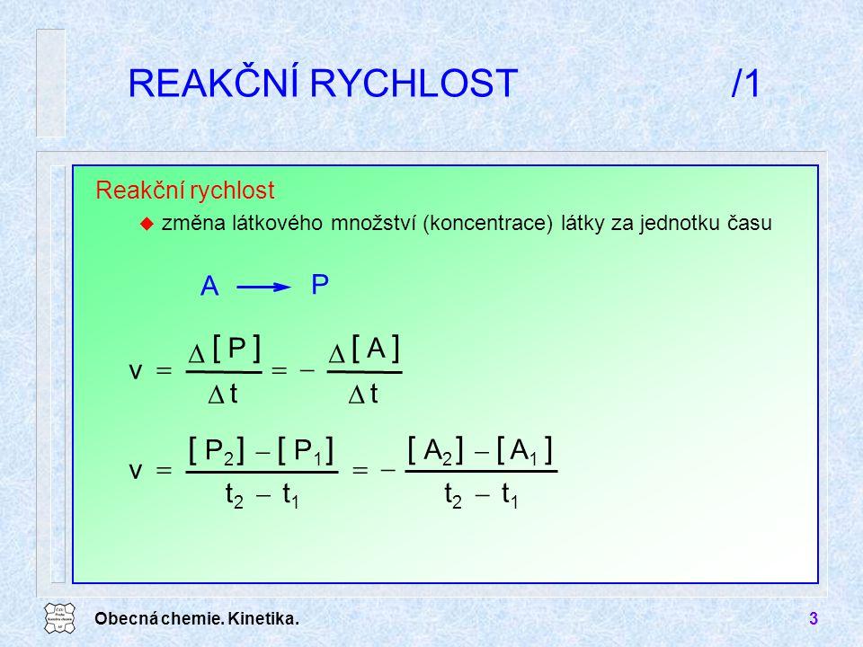REAKČNÍ RYCHLOST /1 [ ] [ ] P A t v D - = P A P2 P1 t2 v = - t1 A2 A1